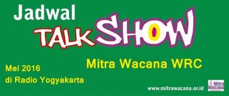 Jadwal talkshow Mitra Wacana Mei 2016